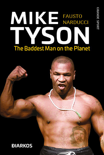 """MIKE TYSON. The Baddest Man on the Planet"" da domani in tutte le librerie!"
