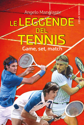 Game, set, match. Le leggende del tennis