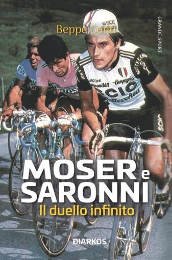 MOSER E SARONNI. IL DUELLO INFINITO di Beppe Conti Dal 3 novembre in libreria