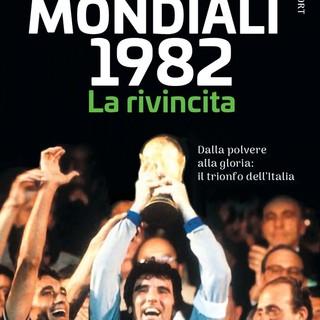 """In libreria! """"Mondiali 1982. La rivincita"""" di Francesco De Core"""